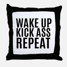 Wake Up Kick Ass Repeat Throw Pillow