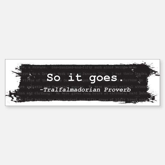 So it Goes Bumper Bumper Bumper Sticker