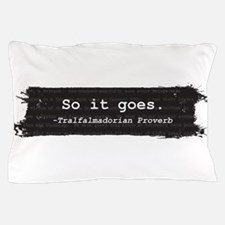 So it Goes Pillow Case
