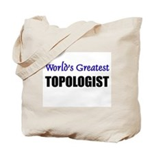 Worlds Greatest TOPOLOGIST Tote Bag