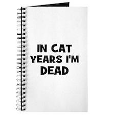 In cat years I'm dead Journal