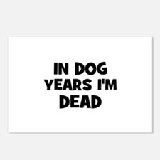 In dog years I'm dead Postcards (Package of 8)