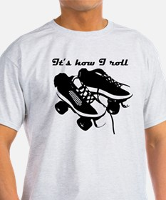 It's How You Roll T-Shirt