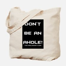 Don't Be An Ahole! Tote Bag