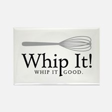 Whip It Magnets