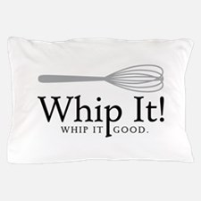 Whip It Pillow Case