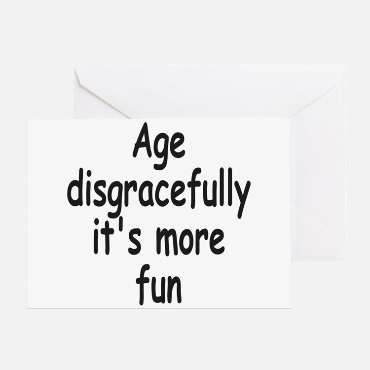 Disgracefully 2 Greeting Cards