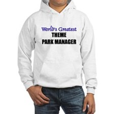 Worlds Greatest THEME PARK MANAGER Hoodie