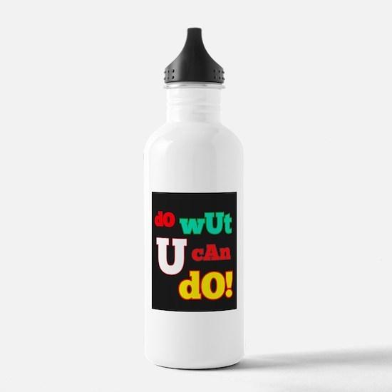 dO wUt U cAn dO Water Bottle