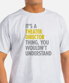 Theater Director Thing T-Shirt