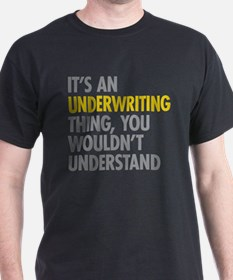 Underwriting Thing T-Shirt