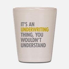 Underwriting Thing Shot Glass