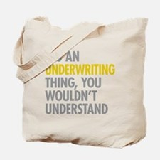 Underwriting Thing Tote Bag
