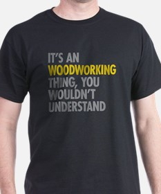 Woodworking Thing T-Shirt