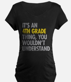 4th Grade Thing Maternity T-Shirt