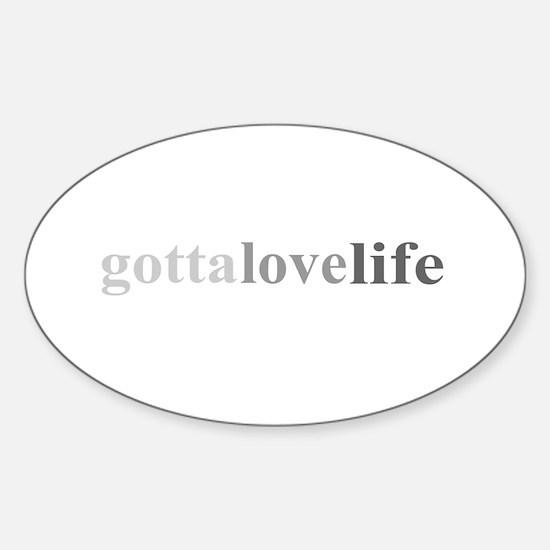 """Gotta Love Life"" Oval Decal"