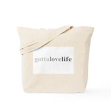 """Gotta Love Life"" Tote Bag"