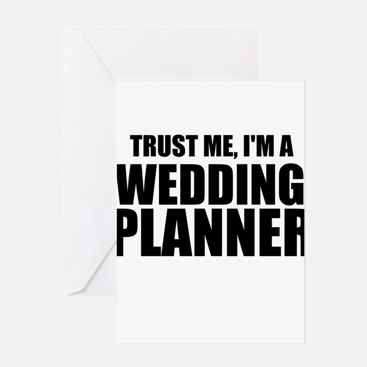 Trust Me, I'm A Wedding Planner Greeting Cards