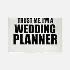 Trust Me, I'm A Wedding Planner Magnets