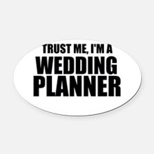 Trust Me, I'm A Wedding Planner Oval Car Magnet