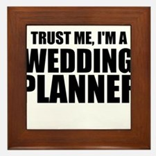 Trust Me, I'm A Wedding Planner Framed Tile