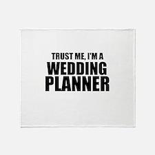 Trust Me, I'm A Wedding Planner Throw Blanket