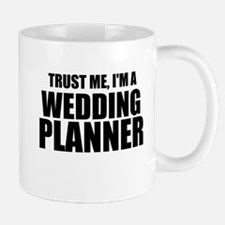 Trust Me, I'm A Wedding Planner Mugs