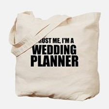 Trust Me, I'm A Wedding Planner Tote Bag