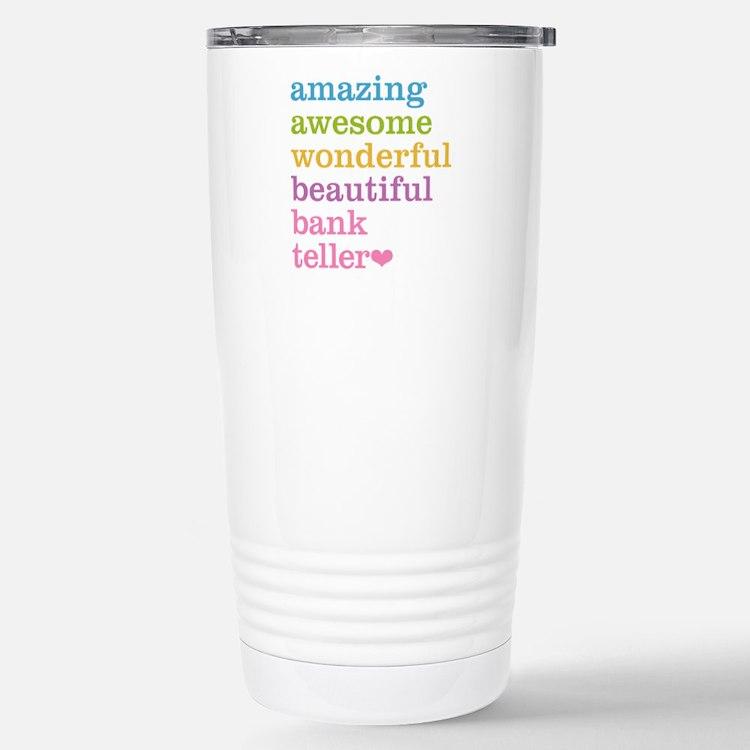 Amazing Bank Teller Stainless Steel Travel Mug