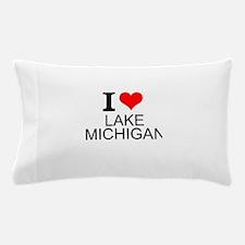 I Love Lake Michigan Pillow Case