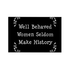 Cute Well behaved women seldom make history Rectangle Magnet