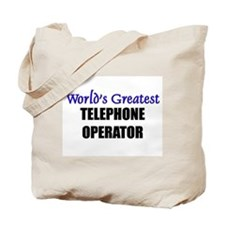 Worlds Greatest TELEPHONE OPERATOR Tote Bag
