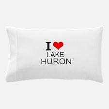 I Love Lake Huron Pillow Case
