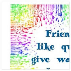 FRIENDS LIKE QUILTS GIVE WARMS AND COMFORT TO LIFE Poster