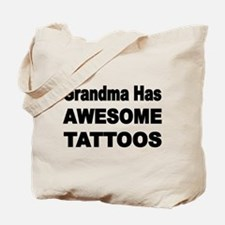 Grandma has AWESOME TATTOOS Tote Bag