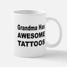Grandma has AWESOME TATTOOS Mugs