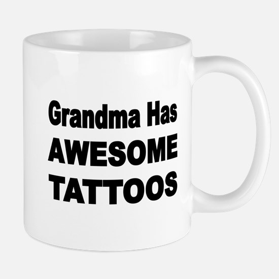 Grandma has AWESOME TATTOOS Mugs