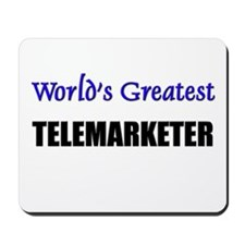 Worlds Greatest TELEMARKETER Mousepad