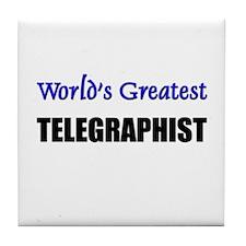 Worlds Greatest TELEGRAPHIST Tile Coaster