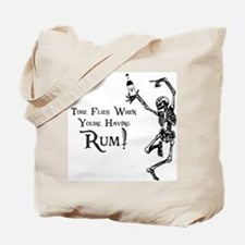 Time Flies/Having Rum Tote Bag