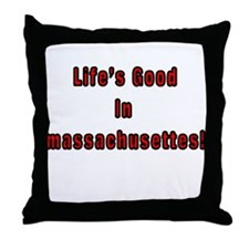 LIFE'S GOOD IN MASSACHUSETTES Throw Pillow