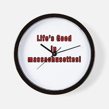 LIFE'S GOOD IN MASSACHUSETTES Wall Clock