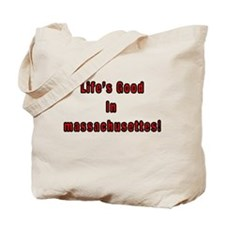 LIFE'S GOOD IN MASSACHUSETTES Tote Bag