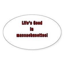 LIFE'S GOOD IN MASSACHUSETTES Oval Decal