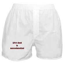 LIFE'S GOOD IN MASSACHUSETTES Boxer Shorts