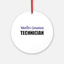 Worlds Greatest TECHNICIAN Ornament (Round)