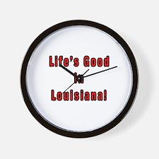 LIFE'S GOOD IN LOUISANA Wall Clock