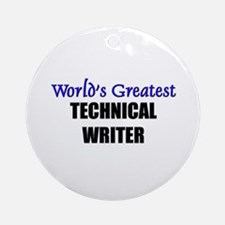 Worlds Greatest TECHNICAL WRITER Ornament (Round)