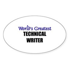 Worlds Greatest TECHNICAL WRITER Oval Decal