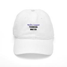 Worlds Greatest TECHNICAL WRITER Baseball Baseball Cap